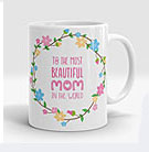 To The Beautiful Mom in the World Mug