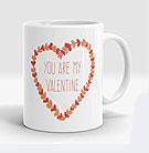 You are my Valentine Mug